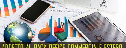 ADDETTO AL BACK OFFICE COMMERCIALE ESTERO